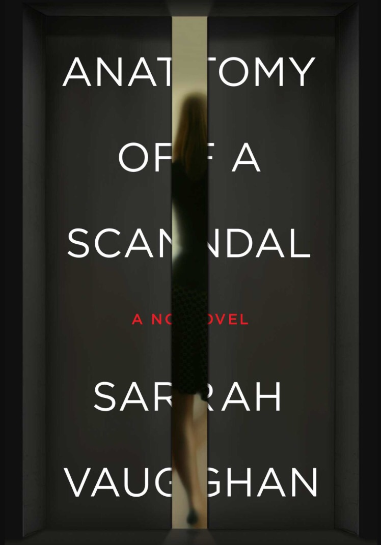 Book Review: Anatomy of a Scandal by Sarah Vaughan – Read This, Not That