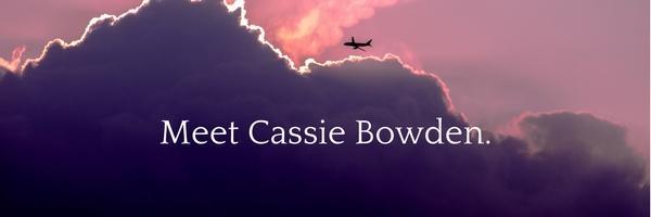 Meet Cassie Bowden.