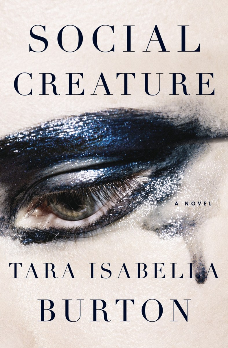 Book Review: Social Creature by Tara Isabella Burton