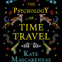 **Blog Tour** The Psychology of Time Travel by Kate Mascarenhas #BookReview @crookedlanebks