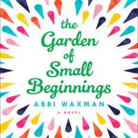 Book Review: The Garden of Small Beginnings by Abbi Waxman