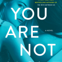Book Review: You Are Not Alone by Greer Hendricks & Sarah Pekkanen